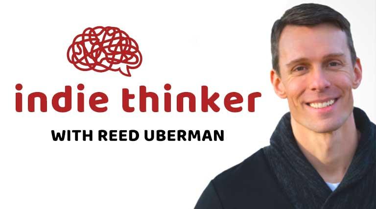 Indie Thinker_Podcast_Reed Uberman