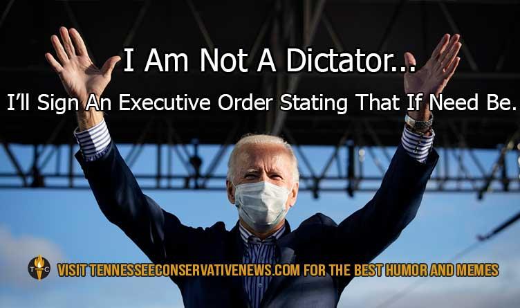I Am Not A Dictator_Joe Biden_Executive Order_Meme_Humor