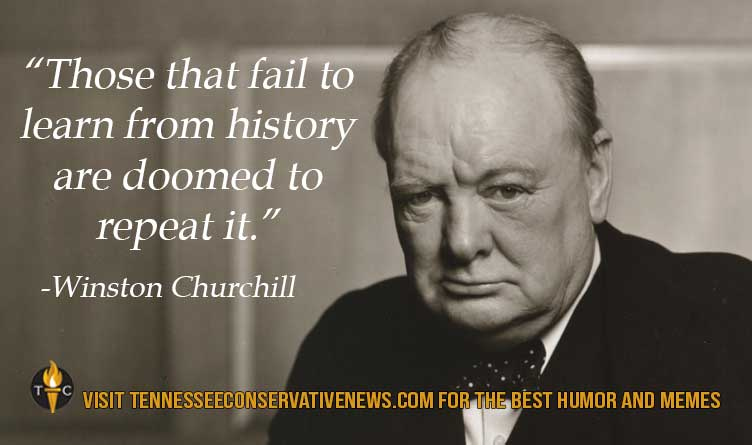 Quote Those that fail to learn from history are doomed to repeat it Winston Churchill