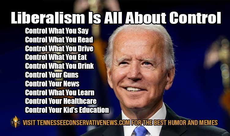 Liberalism Is All About Control_Joe Biden_Meme