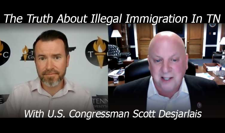 The Truth About Illegal Immigration in TN with Congressman Scott Desjarlais