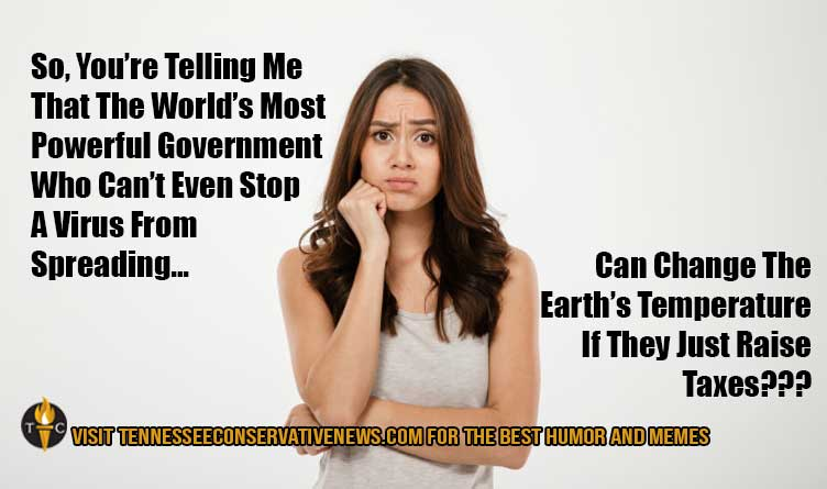 Meme - Can Change The Earth's Temperature If They Just Raise Taxes???