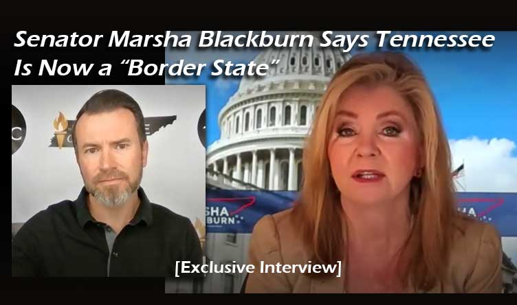 """Sen. Marsha Blackburn Says Tennessee Is Now a """"Border State"""" [Exclusive Interview]"""