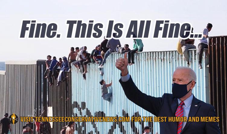 Fine. This Is All Fine... Joe Biden Border Crisis Humor Meme