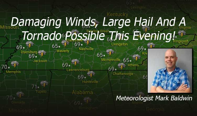 Damaging Winds, Large Hail And A Tornado Possible Tennessee Weather