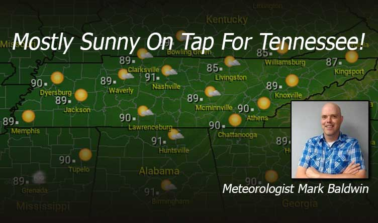 Mostly Sunny On Tap For Tennessee!- Your Tennessee Weather Forecast For Monday & Tuesday With Meteorologist Mark Baldwin From Crossville!