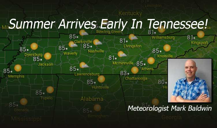 Summer Arrives Early In Tennessee!