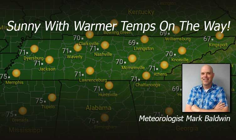 Sunny With Warmer Temps On The Way - Tennessee Weather Forecast - Your Tennessee Weather Forecast For Thursday & Friday With Meteorologist Mark Baldwin From Crossville!