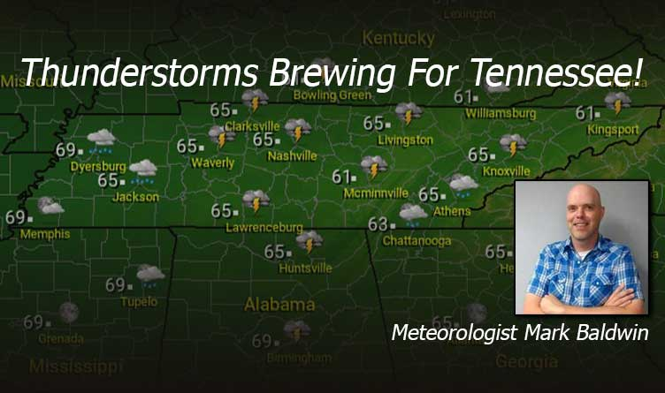 Thunderstorms Brewing For Tennessee! - Your Tennessee Weather Forecast For Wednesday & Thursday With Meteorologist Mark Baldwin From Crossville!