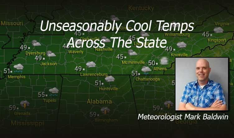 Unseasonably Cool Temps Across The State - Tennessee