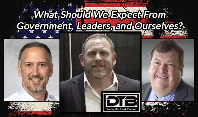 Podcast: What Should We Expect From Government, Leaders, and Ourselves?