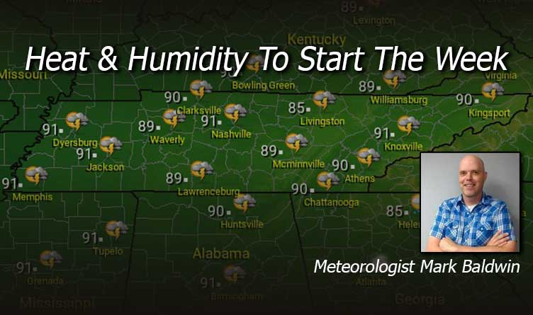 Heat & Humidity To Start The Week In Tennessee