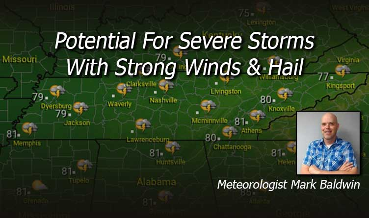Potential For Severe Storms With Strong Winds & Hail Tennessee Weather