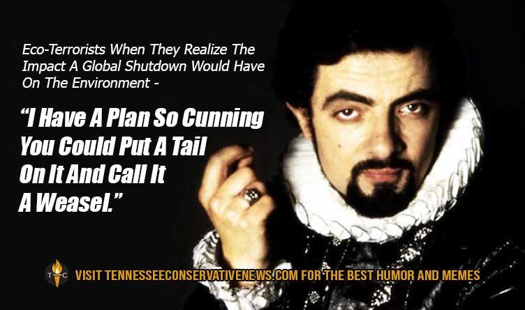 A-Plan-So-Cunning... Eco-terrorists Global Shutdowns Meme