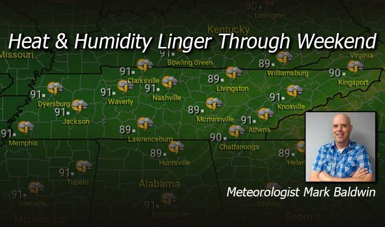 Heat & Humidity Linger Through Weekend