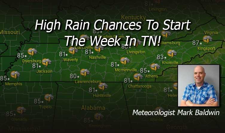 High Rain Chances To Start The Week in TN!
