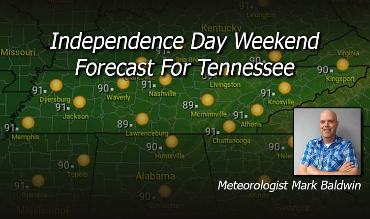 Independence Day Weekend Forecast For Tennessee