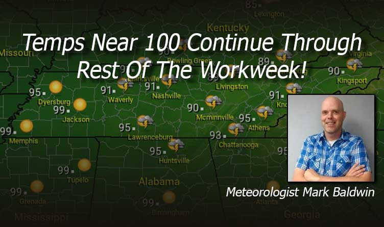 Temps Near 100 Continue Through Rest Of The Workweek!