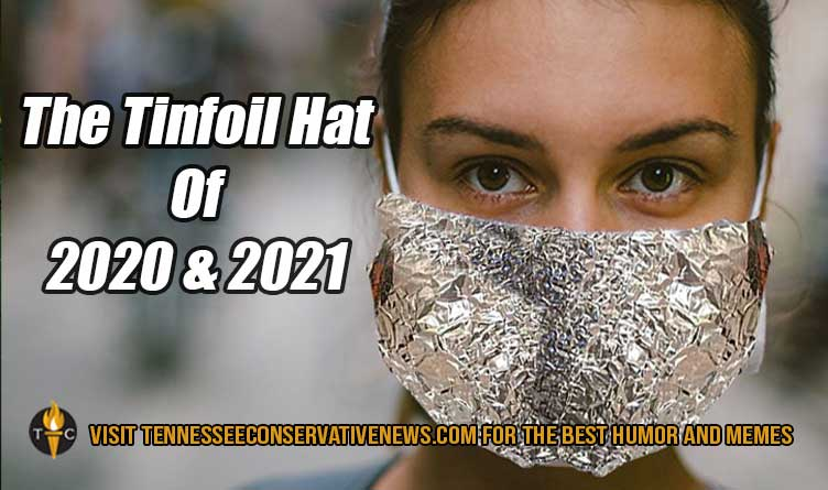 The Tinfoil Hat of 2020 & 2021