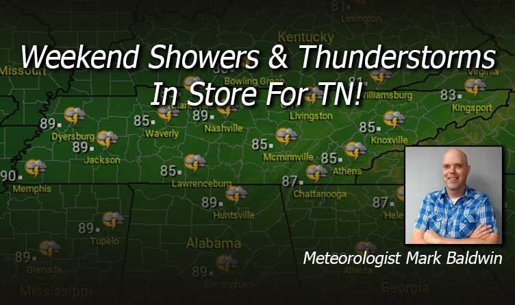 Weekend Showers & Thunderstorms In Store For TN