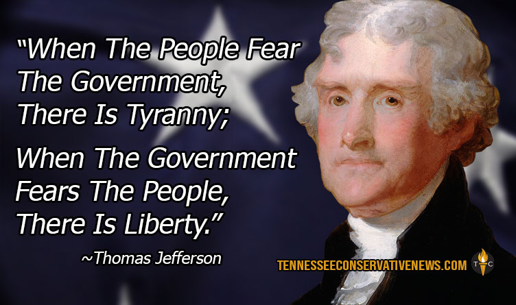 When The People Fear The Government... Thomas Jefferson Quote