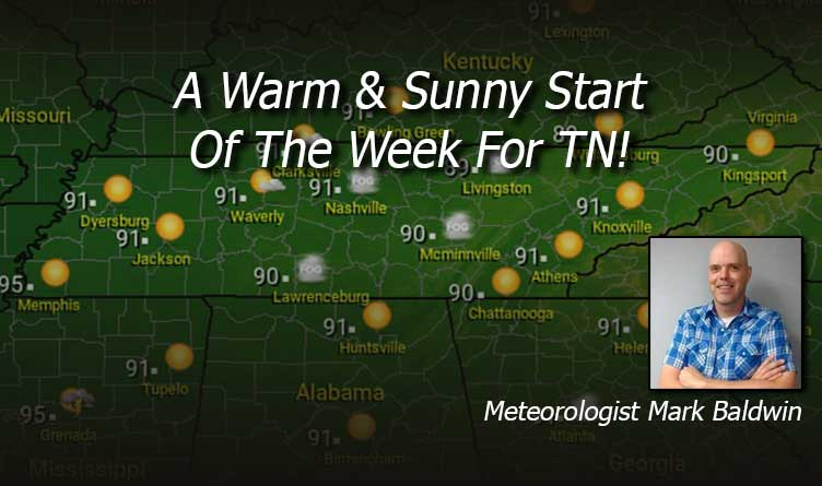 A Warm & Sunny Start Of The Week For TN! - Your Tennessee Weather Forecast For Monday & Tuesday With Meteorologist Mark Baldwin From Crossville!