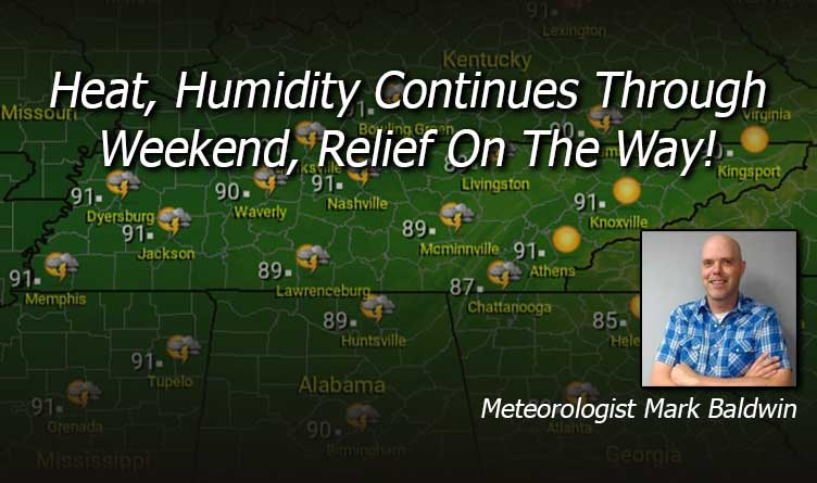 Heat, Humidity Continues Through Weekend, Relief On The Way