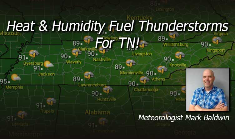 Heat & Humidity Fuel Thunderstorms For TN!