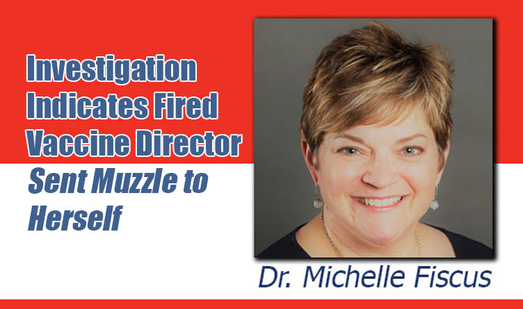 Investigation Indicates Fired Vaccine Director Sent Muzzle To Herself