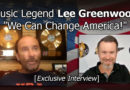 """Exclusive Interview: Music Legend Lee Greenwood Says, """"We Can Change America!"""""""