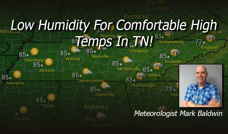Low Humidity For Comfortable High Temps In TN!