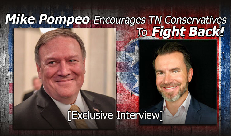 Exclusive Interview: Mike Pompeo Encourages TN Conservatives To Fight Back!