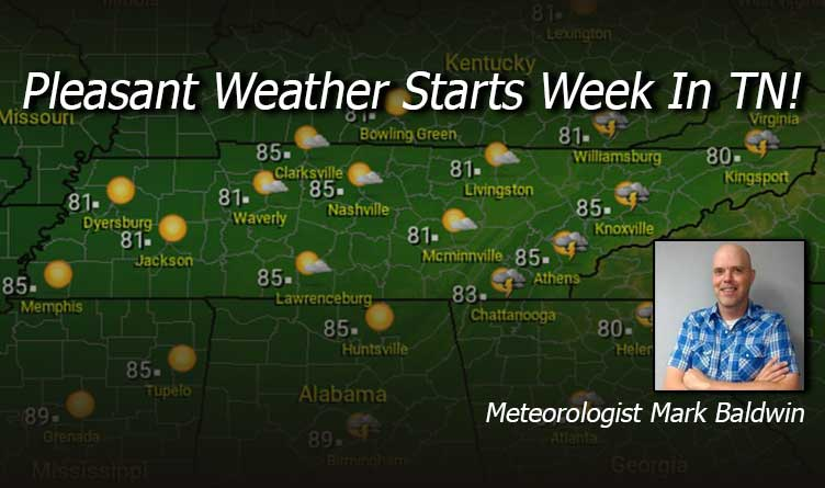 Pleasant Weather Starts Week In TN!