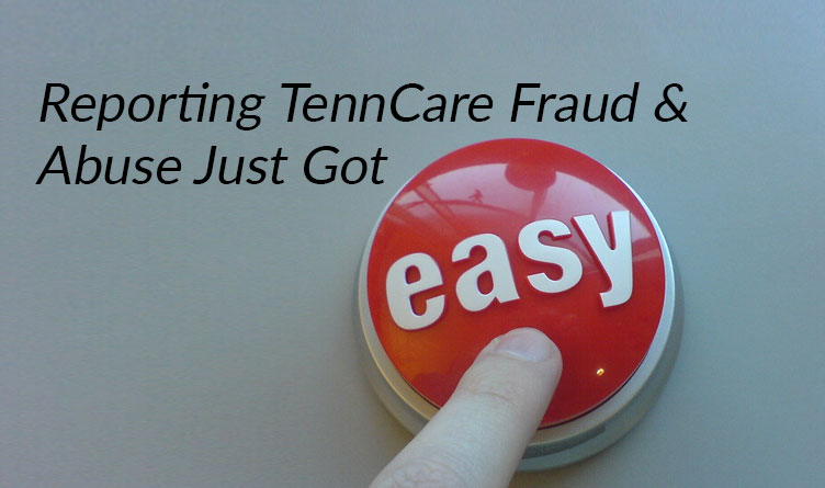 Reporting Suspected TennCare Fraud Just Got Easier