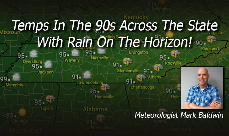Temps In The 90s Across The State With Rain On The Horizon!