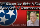 Are You On Biden's Side Or The Side Of Tennesseans? : Rep Tim Rudd Op-Ed