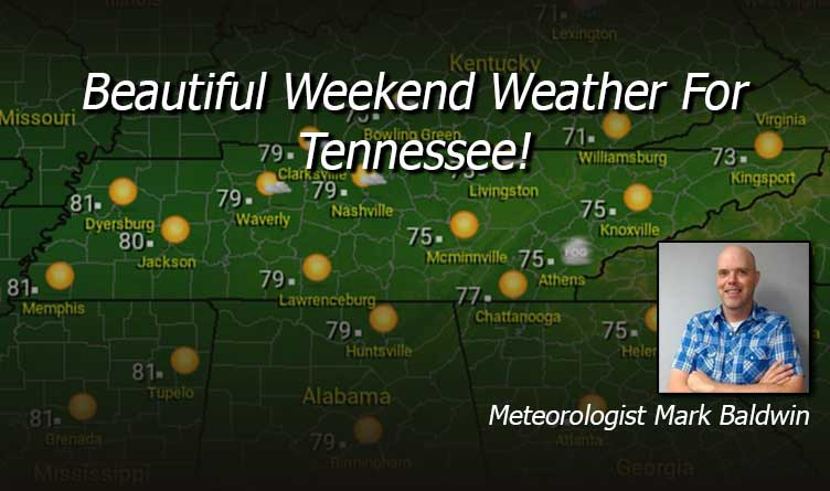 Beautiful Weekend Weather For Tennessee!