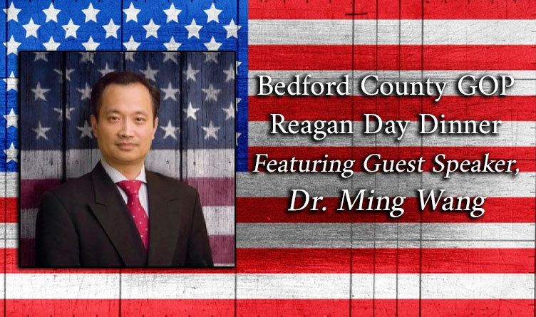 Bedford County GOP Reagan Day Dinner Features Dr. Ming Wang