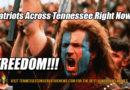 Patriots Across Tennessee Right Now. FREEDOM!!!! Humor Meme Braveheart