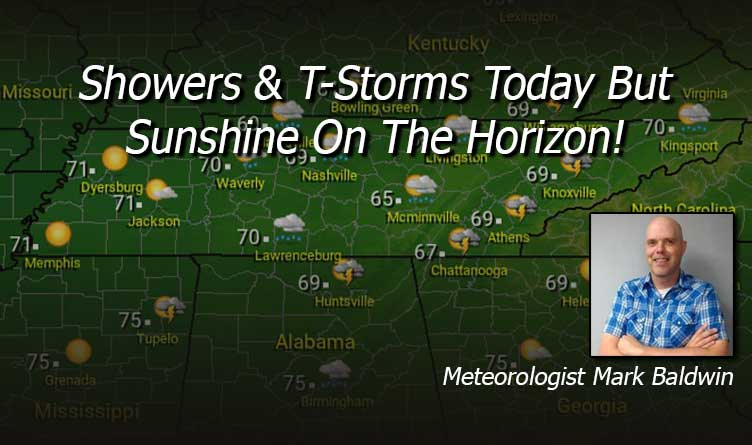 Showers & T-Storms Today But Sunshine On The Horizon!