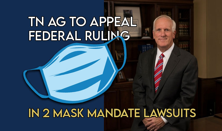 Tennessee AG To Appeal Federal Rulings In 2 Mask Mandate Lawsuits