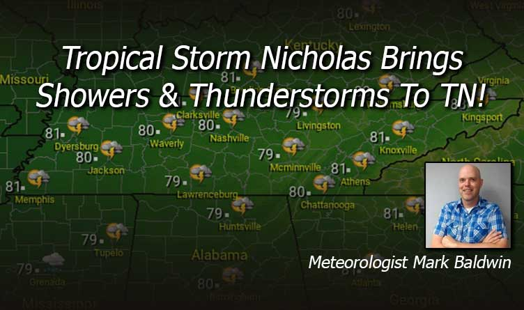Tropical Storm Nicholas Brings Showers & Thunderstorms To TN!