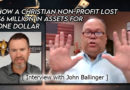 How A Christian Non-Profit Lost $6 Million In Assets For One Dollar
