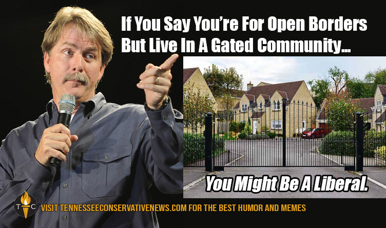 If You Say You're For Open Borders But Live In A Gated Community... You Might Be A Liberal. Jeff Foxworthy Meme