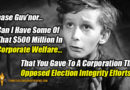 Please Guv'nor... Can I Have Some Of That $500 Million In Corporate Welfare...That You Gave To A Corporation That Opposed Election Integrity Efforts? Meme