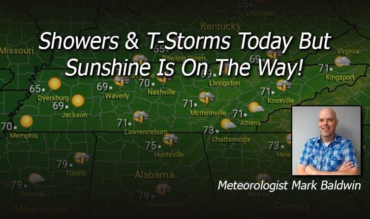Showers & T-Storms Today But Sunshine Is On The Way!