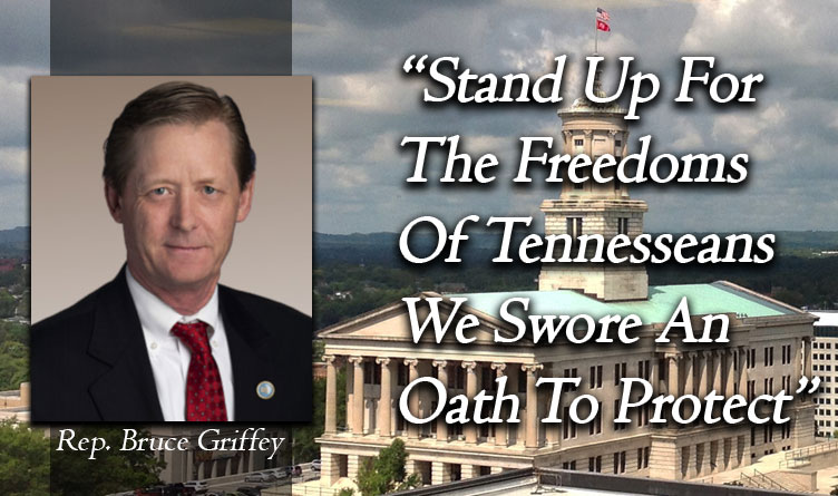 """Griffey Calls On TN Gen. Assembly To """"Stand Up For The Freedoms Of Tennesseans We Swore An Oath To Protect"""""""