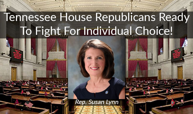 Tennessee House Republicans Ready To Fight For Individual Choice!