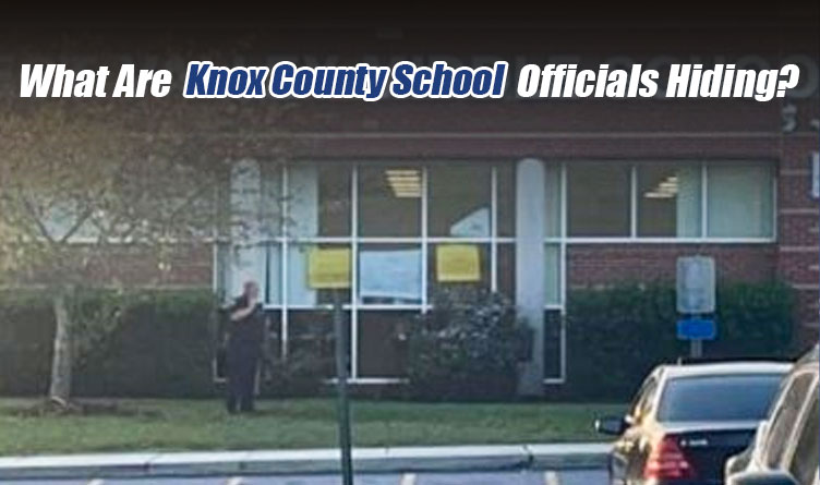 What Are Knox County School Officials Hiding?